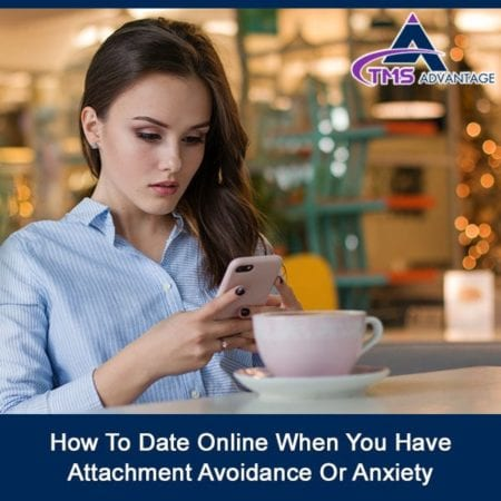 How To Date Online When You Have Attachment Avoidance Or Anxiety