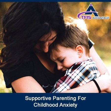 Supportive Parenting For Childhood Anxiety