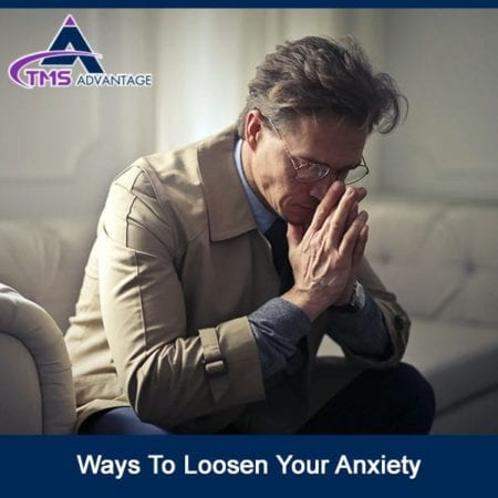 Ways To Loosen Your Anxiety