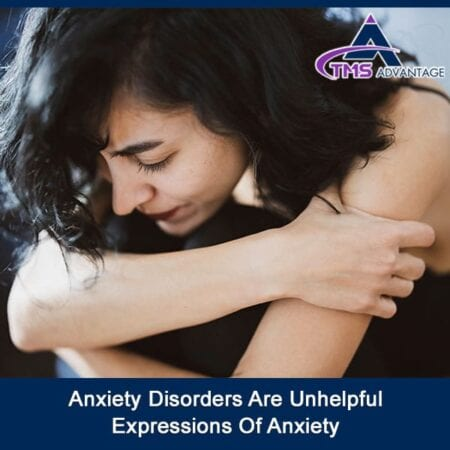 Anxiety Disorders Are Unhelpful Expressions of Anxiety