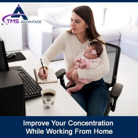 Improve Your Concentration While Working From Home